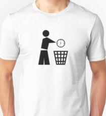Throw away your time T-Shirt