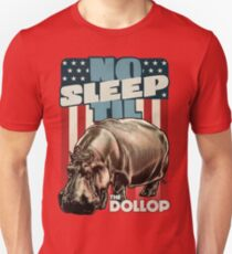 The Dollop - No Sleep Til Hippo (Clothing and Stickers) T-Shirt