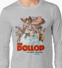 The Dollop - (T-Shirt) Long Sleeve T-Shirt