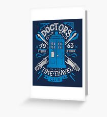 Doctors time travel club Greeting Card
