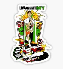 Live and Let Buy Sticker