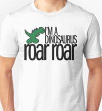I'm A Dinosaurus ROAR ROAR - Black Text T-Shirt