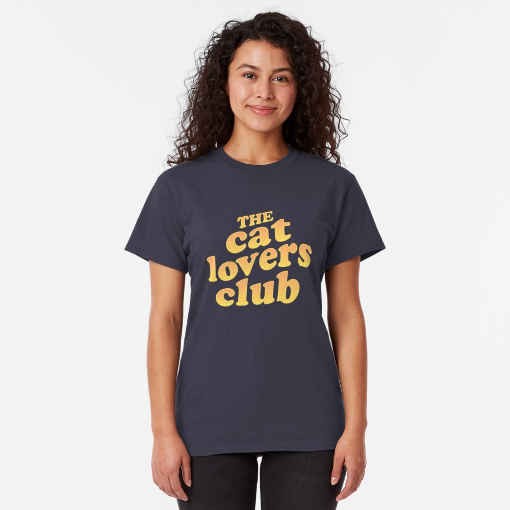 The Cat Lovers Club Classic T-Shirt
