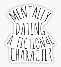mentally dating a fictional character #black Sticker