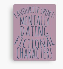 favourite sport: mentally dating fictional characters Canvas Print
