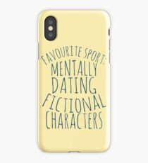 favourite sport: mentally dating fictional characters iPhone Case