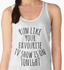 run like  your favourite  tv show is on  tonight T-Shirt