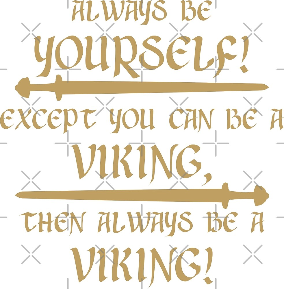 Always be a viking! by wikingershirts