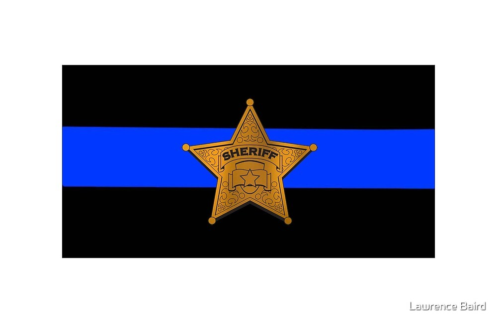 Sheriff Thin Blue Line by Lawrence Baird