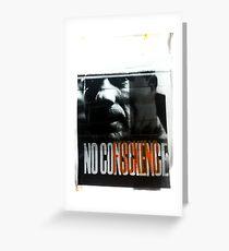 NoFuckingConscience Greeting Card