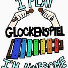 I'm Awesome, I play Glockenspiel! by rubblepubble