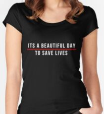 Its A Beautiful Day to Save Lives  White Lettering Women's Fitted Scoop T-Shirt