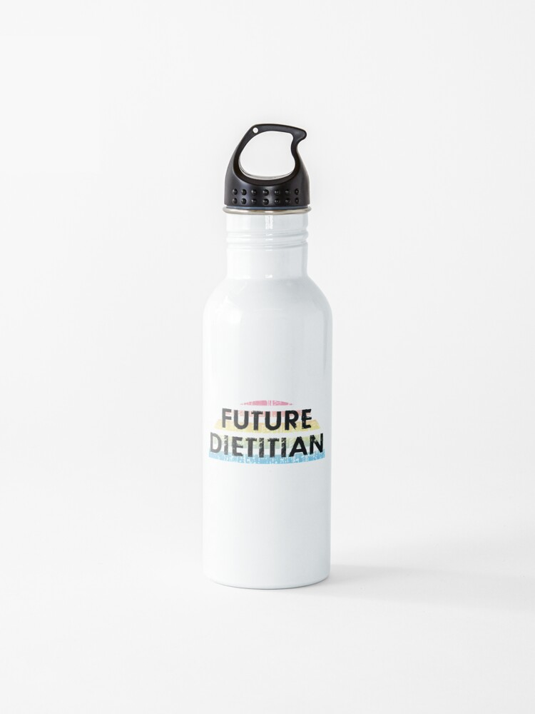 Future Dietitian Best Coolest Nutritionist Coolest Awesome Passionate Nutrition Specialist Gift Ideas Distressed Grunge Design Dietetics Student Water Bottle By Blaisedesign Redbubble