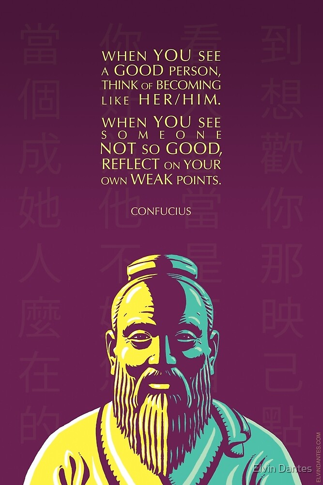 Confucius quote: When you see a good person by Elvin Dantes
