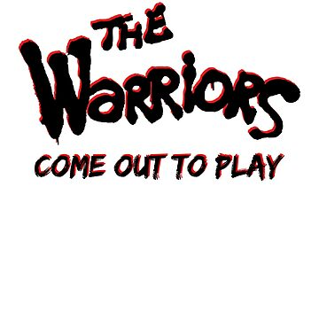 "The Warriors ""Come out to Play"" by gazwefc"