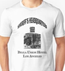 Bella Union Hotel Sheriffs Headquarters Unisex T-Shirt