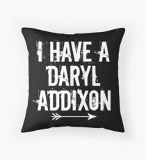 I HAVE A DARYL ADDIXON Throw Pillow