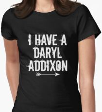 I HAVE A DARYL ADDIXON Women's Fitted T-Shirt