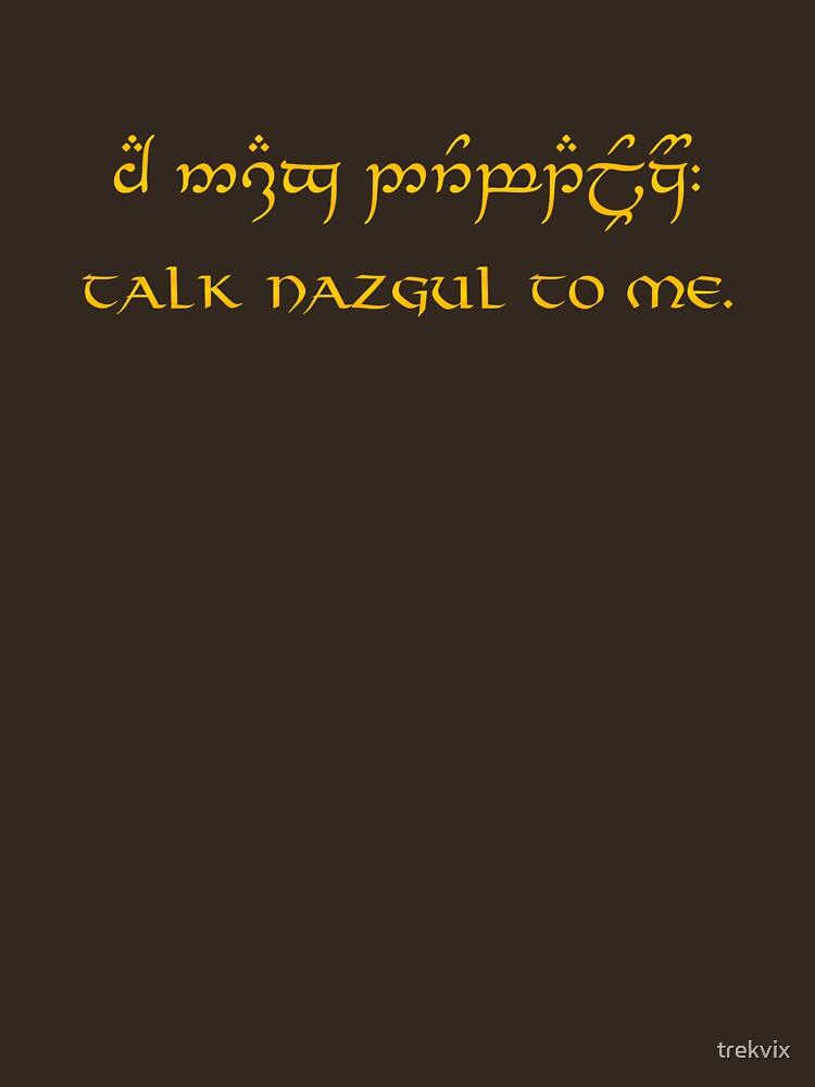 Talk Nazgul To Me by trekvix