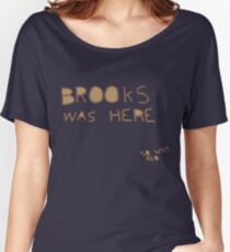 Brooks was here... so was RED Women's Relaxed Fit T-Shirt