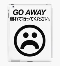 Go Away iPad Case/Skin