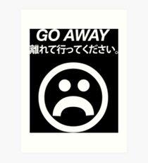Go Away (white) Art Print