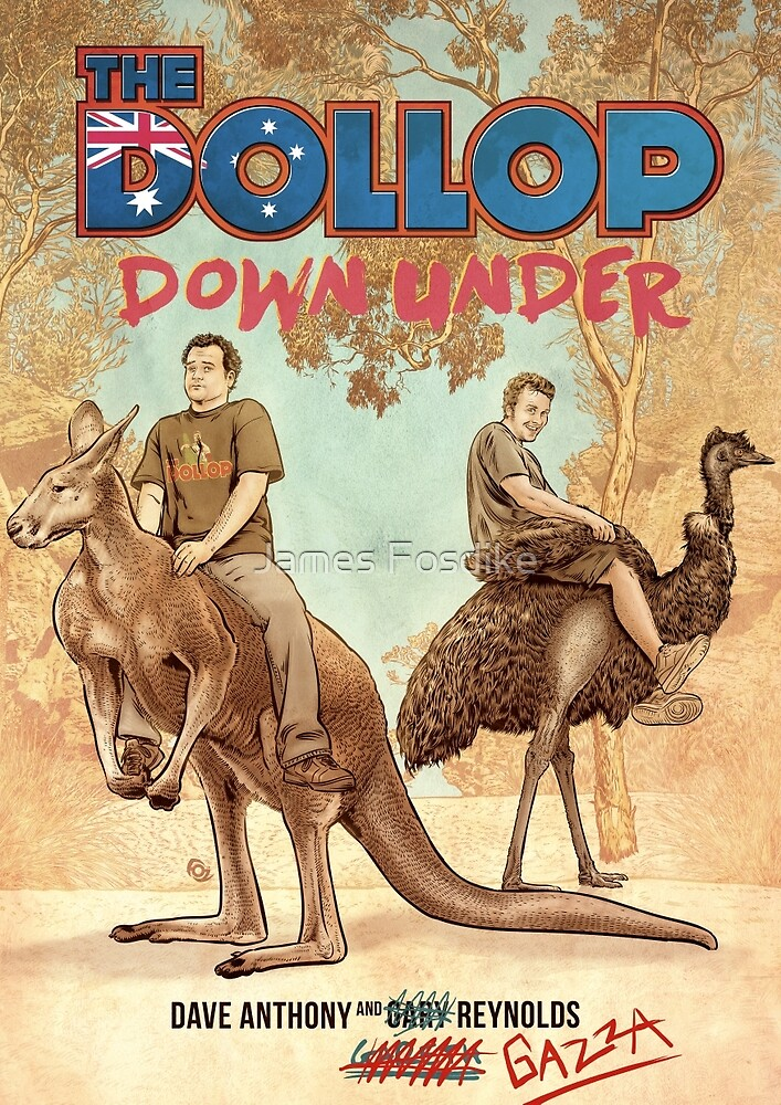 The Dollop - DOWNUNDER by James Fosdike