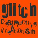 gLiTcH DeStRuCtiVe CreAti0niSm (Black) by naesk