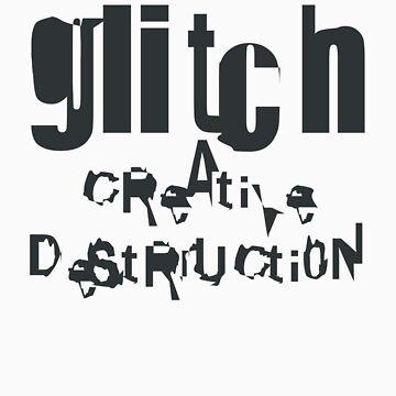 gLiTcH cReAtiVe DeStRUcti0N (Black) by naesk