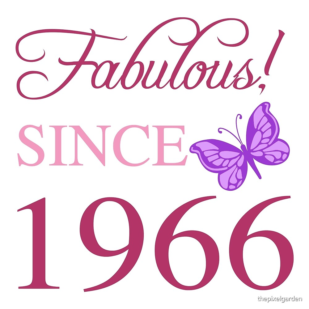 Fabulous Since 1966 by thepixelgarden