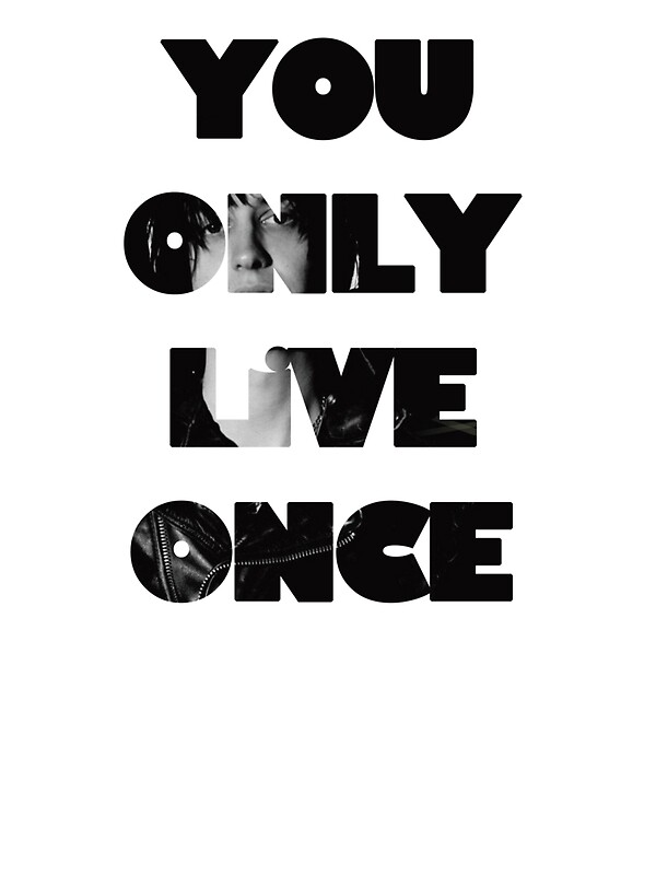 You only live once quote  |You Only Live Once Drawing