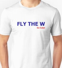 Fly the W (Go Cubs!) T-Shirt
