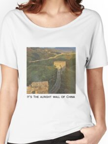 The alright wall of China Women's Relaxed Fit T-Shirt