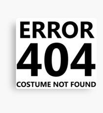 Error 404 - Costume Not Found Canvas Print