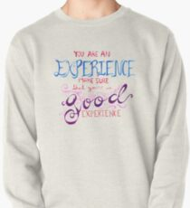 You Are Pullover Sweatshirt