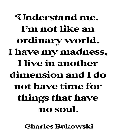 Charles Bukowski Understand Me I/'m Not Like Ordinary World Paper Poster No Frame