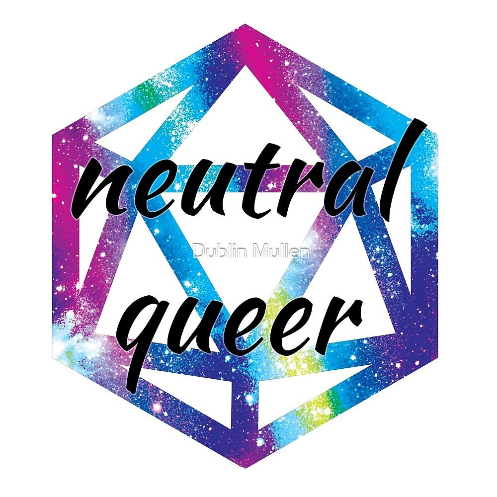 Neutral Queer by Dublin Mullen