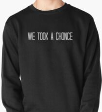 We Took A Chonce - White Pullover Sweatshirt
