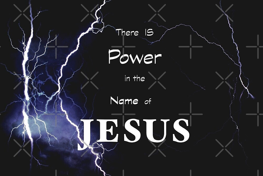 There Is Power in the Name of Jesus by debbienobile