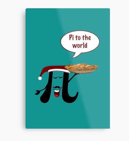 Pi to the world Metal Print