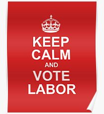 keep calm and vote labor Poster