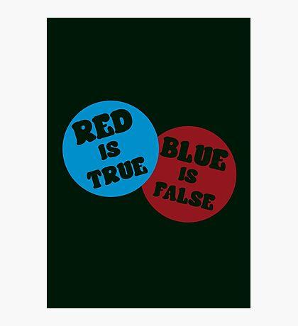 True or False (Dark Version) Photographic Print