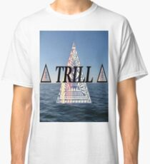 been trill Classic T-Shirt