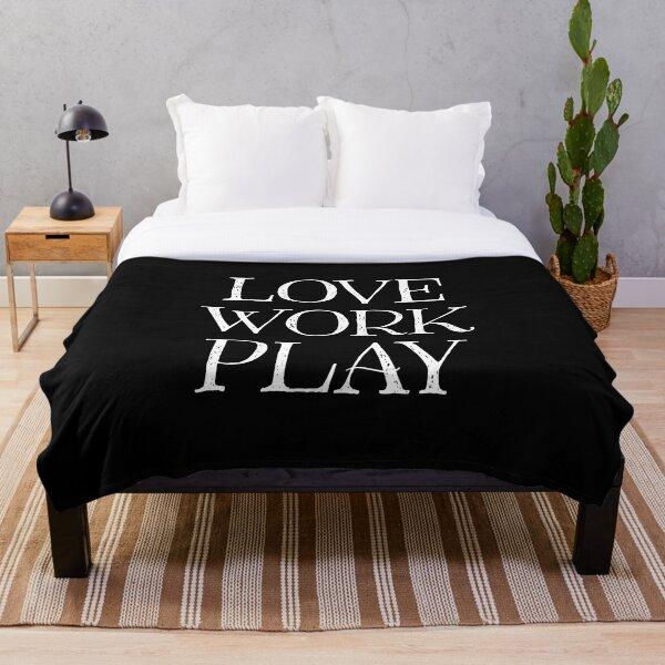 Love Work Play (white) Throw Blanket