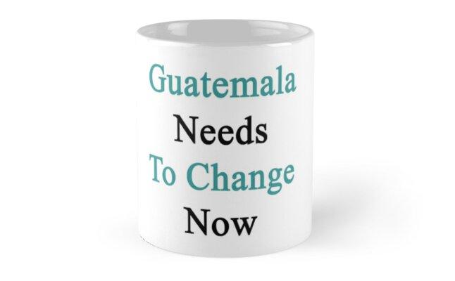 Guatemala Needs To Change Now  by supernova23
