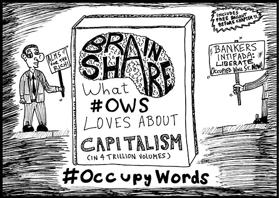 Brain Share > What #OWS Loves about Capitalism cartoon by bubbleicious