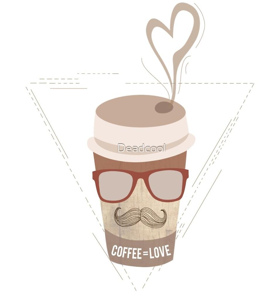 Coffee = Love by Deadcool