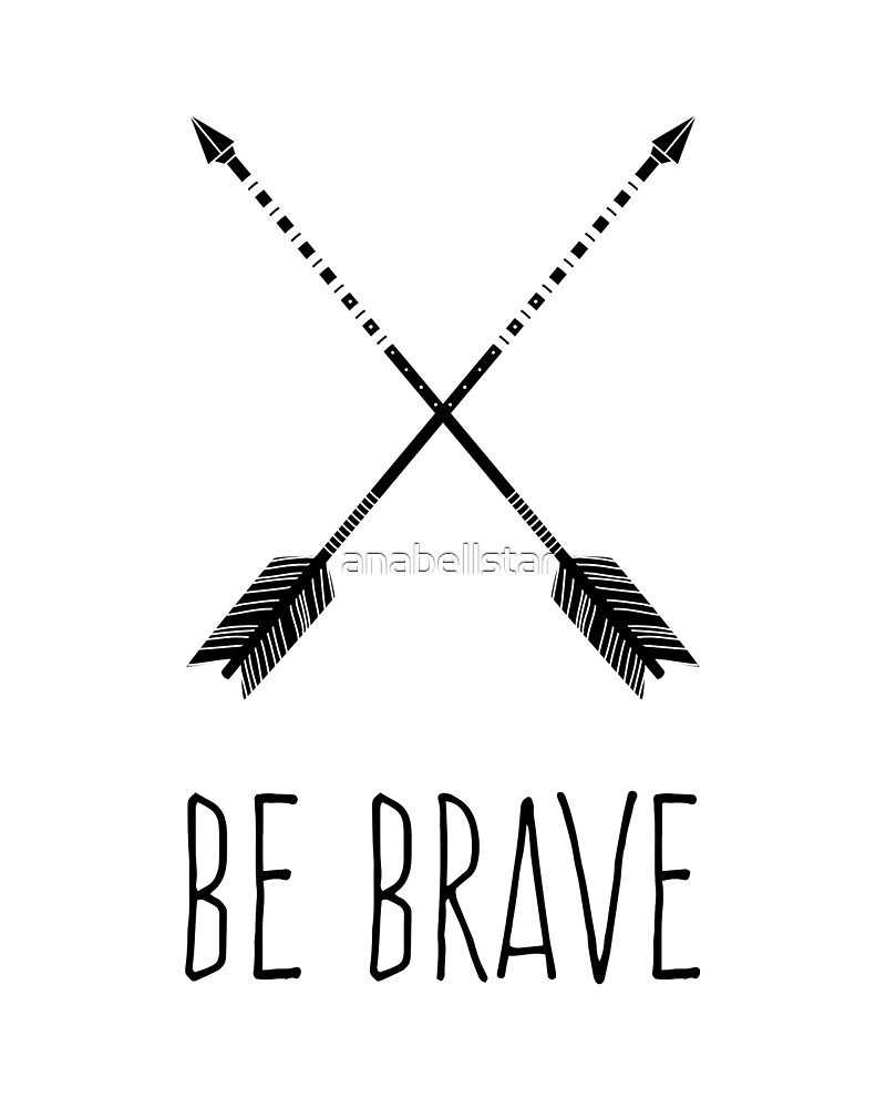 Be Brave by anabellstar