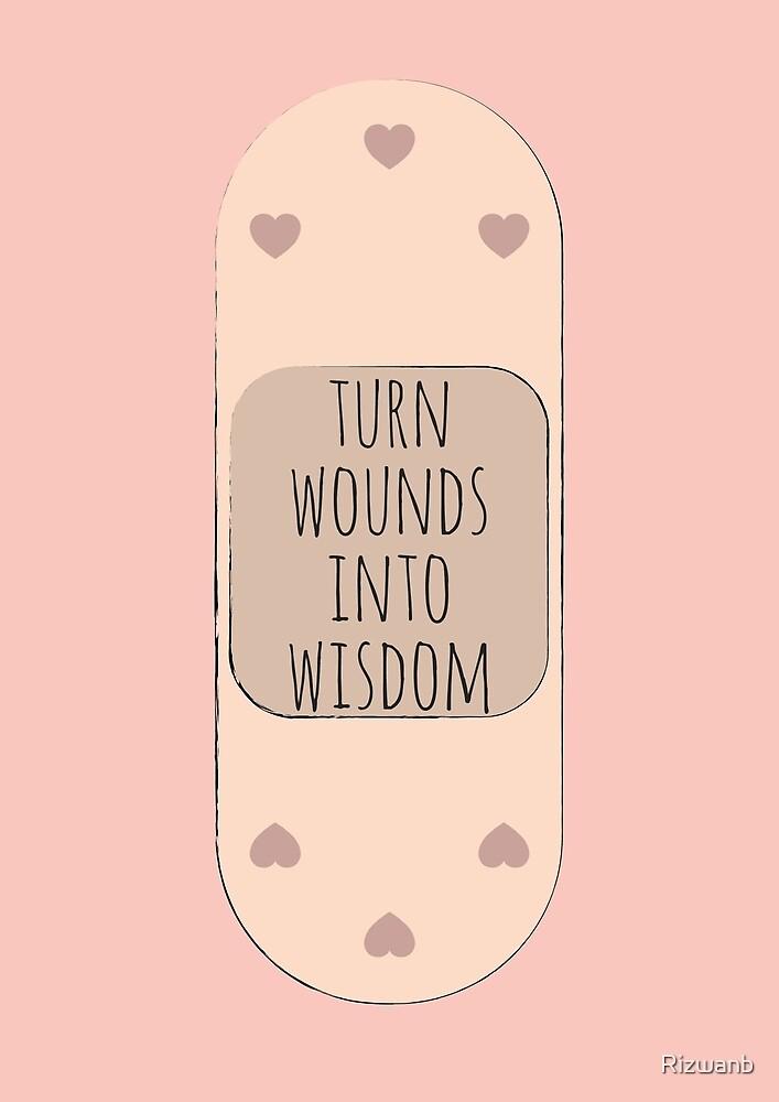 Wounds into wisdom by Rizwanb