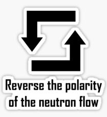Reverse the Polarity of the Neutron Flow Sticker